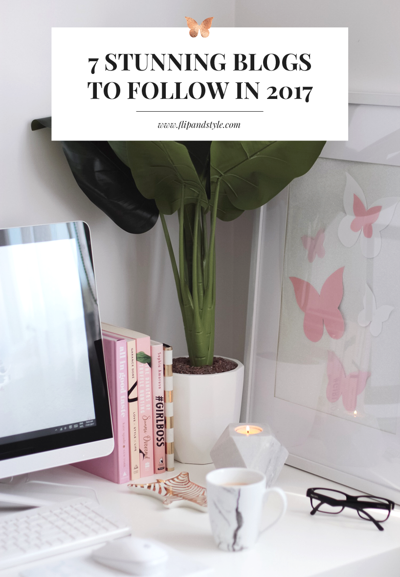 7 Stunning Blogs To Follow In 2017